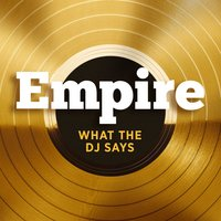 What The DJ Says (feat. Jussie Smollett and Yazz) — Empire Cast