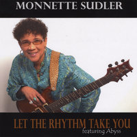 Let the Rhythm Take You (feat. Abyss) — Monnette Sudler