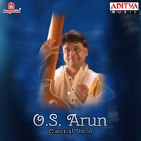 Vocal: O. S. Arun — O. S. Arun