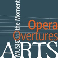 Music For The Moment: Opera Overtures — сборник