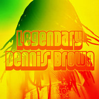 Legendary Dennis Brown — Dennis Brown