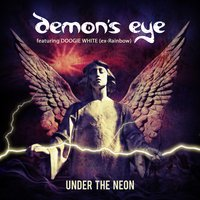 Under the Neon — Doogie White, Demon's Eye