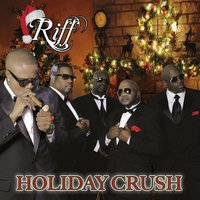 Holiday Crush — Dwayne Jones, Riff, Steven Capers, Michael Best, Anthony Fuller, Delvis Damon