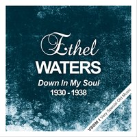 Down In My Soul — Ethel Waters