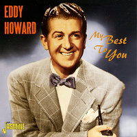 My Best to You — Eddy Howard