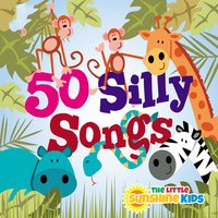 50 Silly Songs — The Little Sunshine Kids