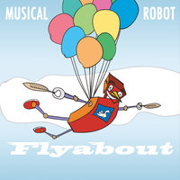 Flyabout — Musical Robot