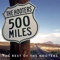 500 Miles - The Best Of — The Hooters
