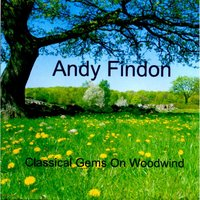 Classical Gems On Woodwinds — Andy Findon