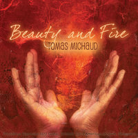 Beauty and Fire (Worldbeat Flamenco Jazz Guitar, Smooth Latin American Grooves, Percussion) — Tomas Michaud