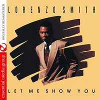 Let Me Show You — Lorenzo Smith