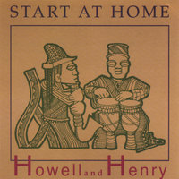 Start At Home — Howell And Henry