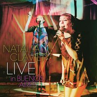 Live in Buenos Aires — Natalia Clavier
