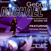 George Michael - A Tribute Performed by Studio 99 — Studio 99