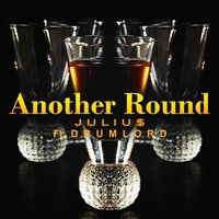 Another Round (feat. Drumlord) — Drumlord, Juliu$