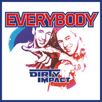 Everybody — Dirty Impact