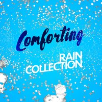 Comforting Rain Collection — Calming Sounds