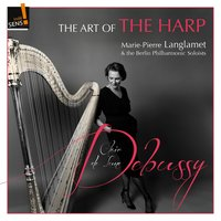 The Art of the Harp: Marie-Pierre Langlamet — Клод Дебюсси, Marie-Pierre Langlamet