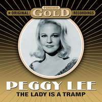 Forever Gold - The Lady Is A Tramp — Peggy Lee