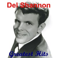 Greatest Hits — Del Shannon