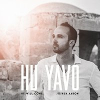 Hu Yavo (He Will Come) — Joshua Aaron