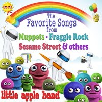 The Favorite Songs from Muppets, Fraggle Rock, Sesame Street & Other Puppets — Little Apple Band