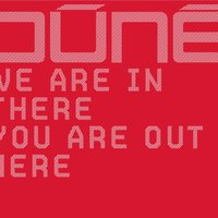 We are in there you are out here — Dúné