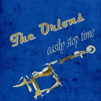 Easily Stop Time — The Orlons