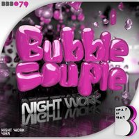Night Work — Bubble Couple