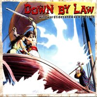 Windwardtidesandwaywardsails — Down By Law