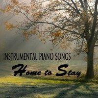 Instrumental Piano Songs: Home to Stay — The O'Neill Brothers Group