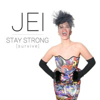 Stay Strong (Survive) — Jei