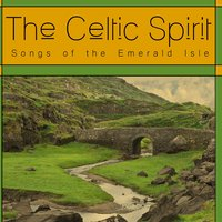 The Celtic Spirit: Songs of the Emerald Isle — Celtic Spirit, Irish Celtic Music, Celtic Irish Club