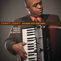 Nothin' But the Best — Corey Ledet and His Zydeco Band