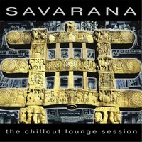 Savarana the Chillout Lounge Session — Damodar