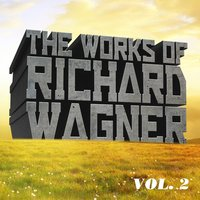 The Works of Richard Wagner, Vol. 2 — Рихард Вагнер