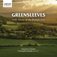 Greensleeves: Folk Music of the British Isles — Ralph Vaughan Williams, Густав Холст, Charles Villiers Stanford, THOMAS MORLEY, Geoffrey Webber, Armonico Consort, Christopher Monks