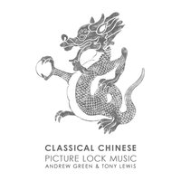Classical Chinese — Andrew Green, Tony Lewis, Picture Lock Music