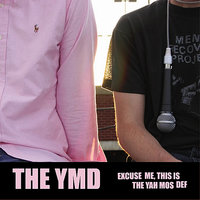 Excuse Me, This Is The Yah Mos Def — The YMD