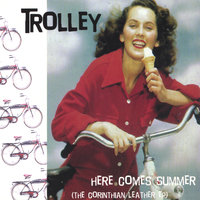 Here Comes Summer — Trolley