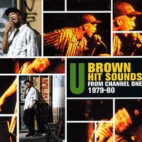 Hit Sounds From Channel One 1979-80 — U-Brown