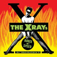 Booze-N-Speed — The X-Rays