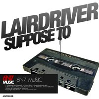 Suppose To — Lairdriver