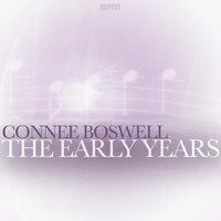 The Early Years — Connee Boswell