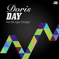 Kiss Me Again Stranger — Doris Day