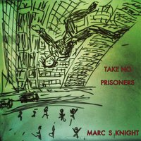 Take No Prisoners — Marc S. Knight