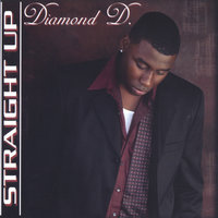 Straight Up — Diamond D