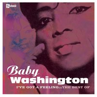 I've Got A Feeling — Baby Washington