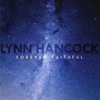 Forever Faithful — Lynn Hancock
