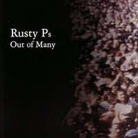 Out Of Many — Rusty Ps